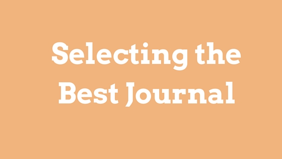 The Choice is Yours: Selecting the Best Journal for Your Work