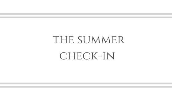 The Summer Check-In