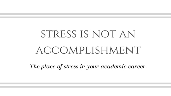 Stress Is Not an Accomplishment