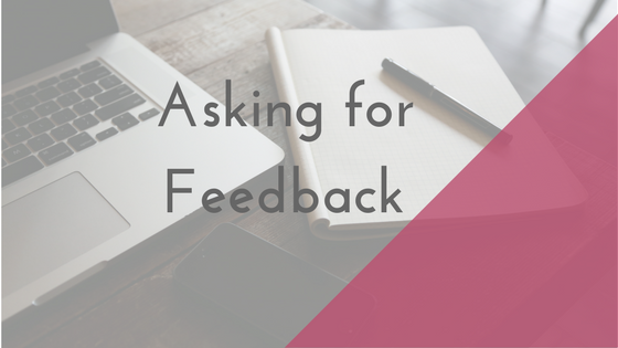 Asking For Feedback: Do You Know What You Need?