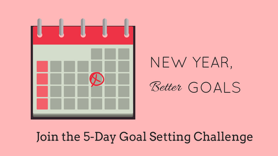 Goals, Reviewed. Join the 5-Day Goal Setting Challenge!