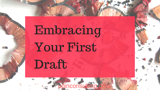 Embracing Your First Draft