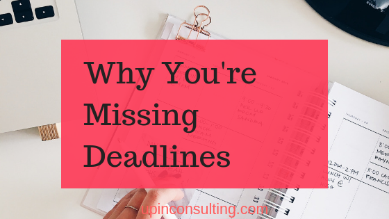 Two Reasons You're Missing Self-Imposed Deadlines
