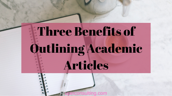 Three Benefits of Outlining Academic Articles