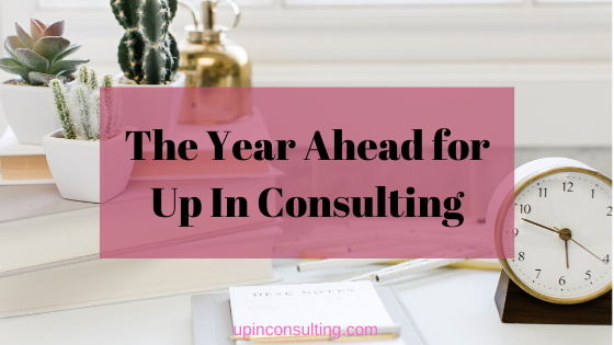 The Year Ahead for Up In Consulting