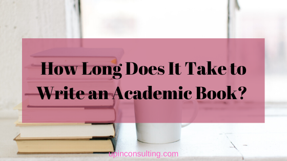 How Long Does It Take to Write an Academic Book?