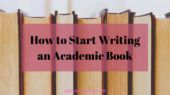 How to Start Writing an Academic Book
