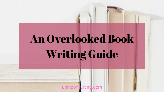 An Overlooked Book Writing Guide