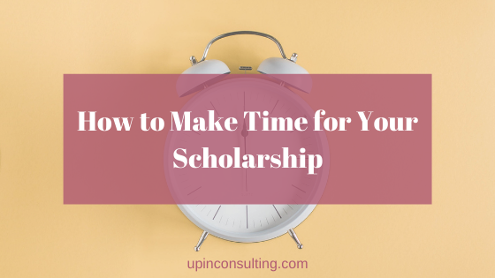 How to Make Time for Your Scholarship