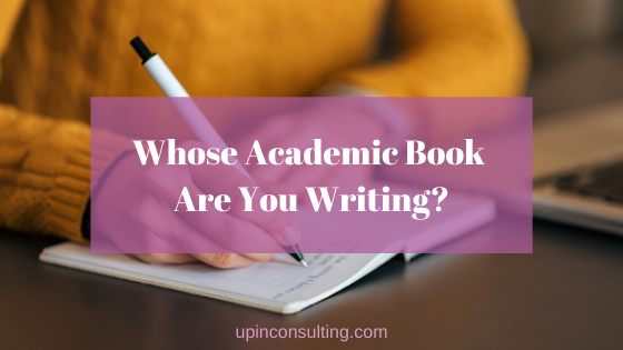 Whose Academic Book Are You Writing?